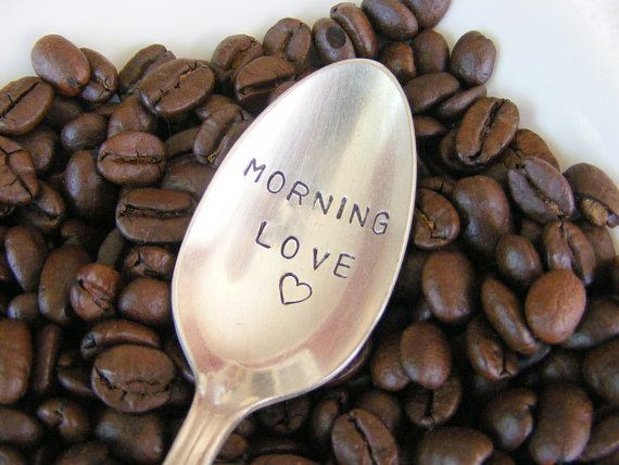 Hey, I found this really awesome Etsy listing at http://www.etsy.com/listing/101677467/hand-stamped-coffee-spoon-morning-love