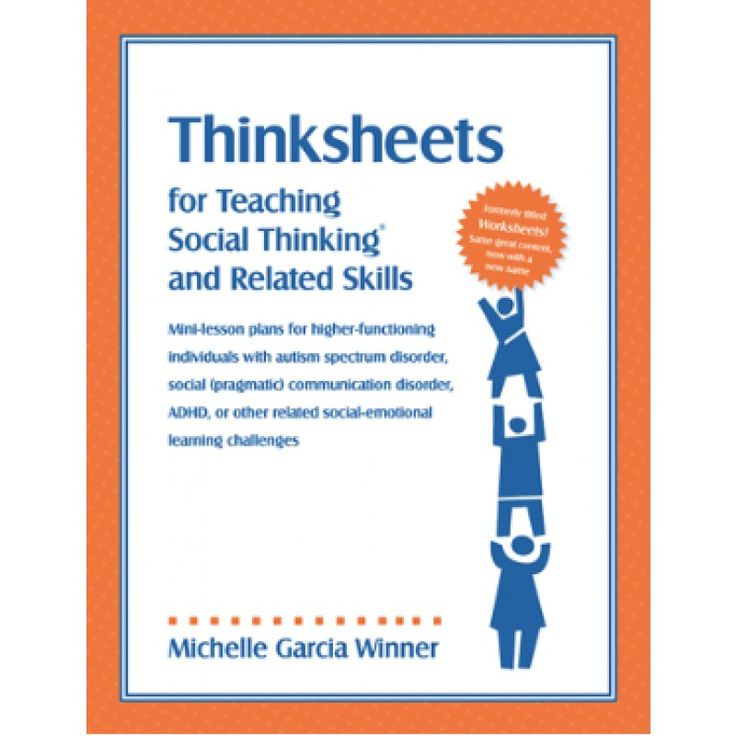 Thinksheets for Teaching Social Thinking and Related Skills $60