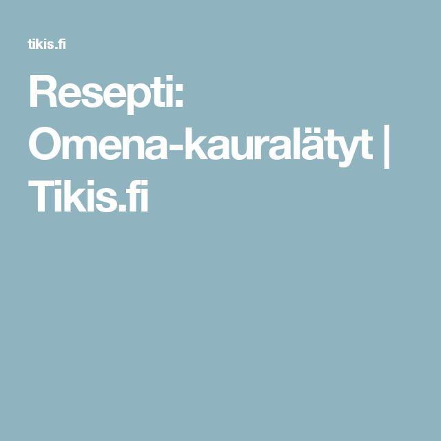 Resepti: Omena-kauralätyt | Tikis.fi