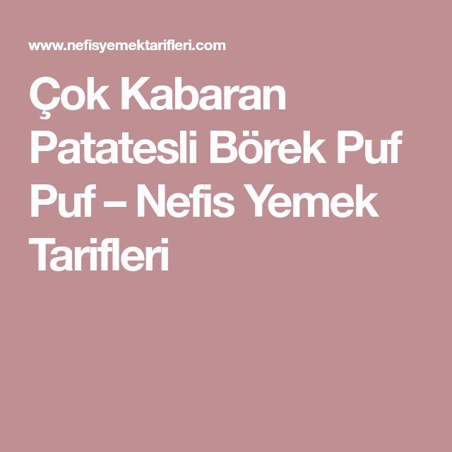 Çok Kabaran Patatesli Börek Puf Puf – Nefis Yemek Tarifleri