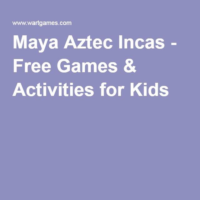 Maya Aztec Incas - Free Games & Activities for Kids