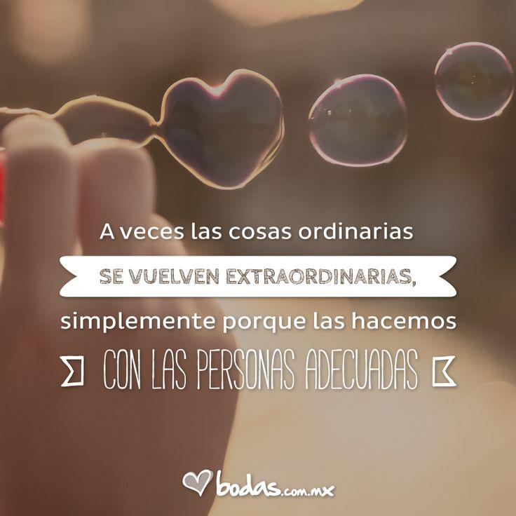 ¡Si quieres ver más cosas extraordinarias las encontrarás aquí! Bodas.com.mx #quotes #frasesdeamor #frases #lovequotes