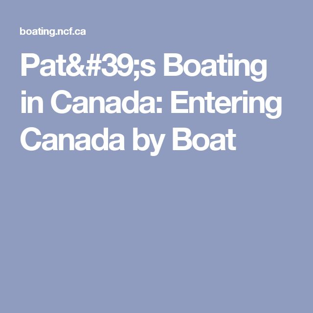 Pat's Boating in Canada: Entering Canada by Boat