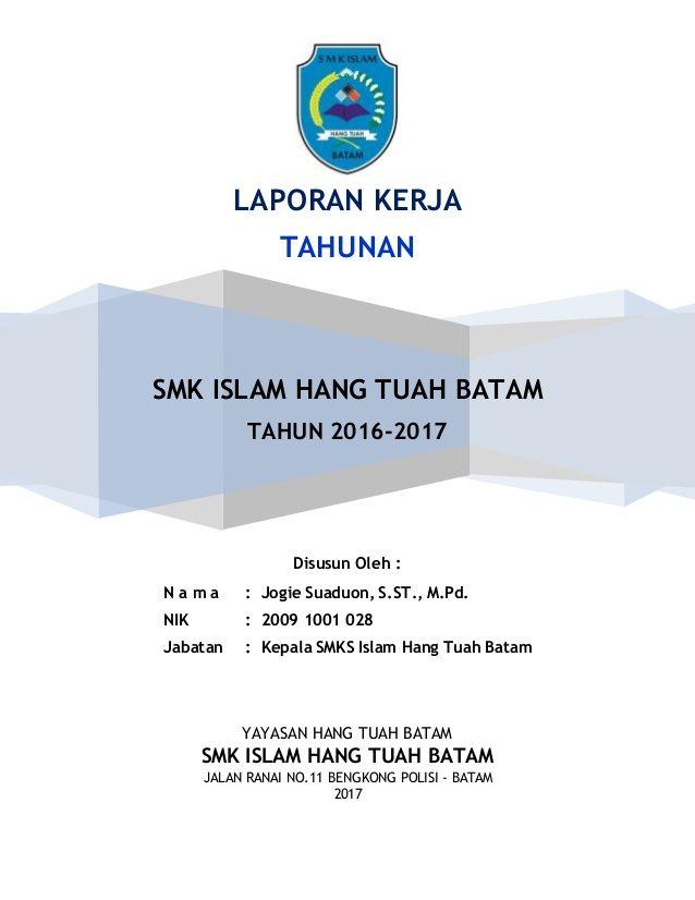 Laporan Kerjatahunansmk Islam Hang Tuah Batamtahun 2016 2017disusun Oleh N A M A Jogie Suaduon S St M Pd Nik Personal Care Care
