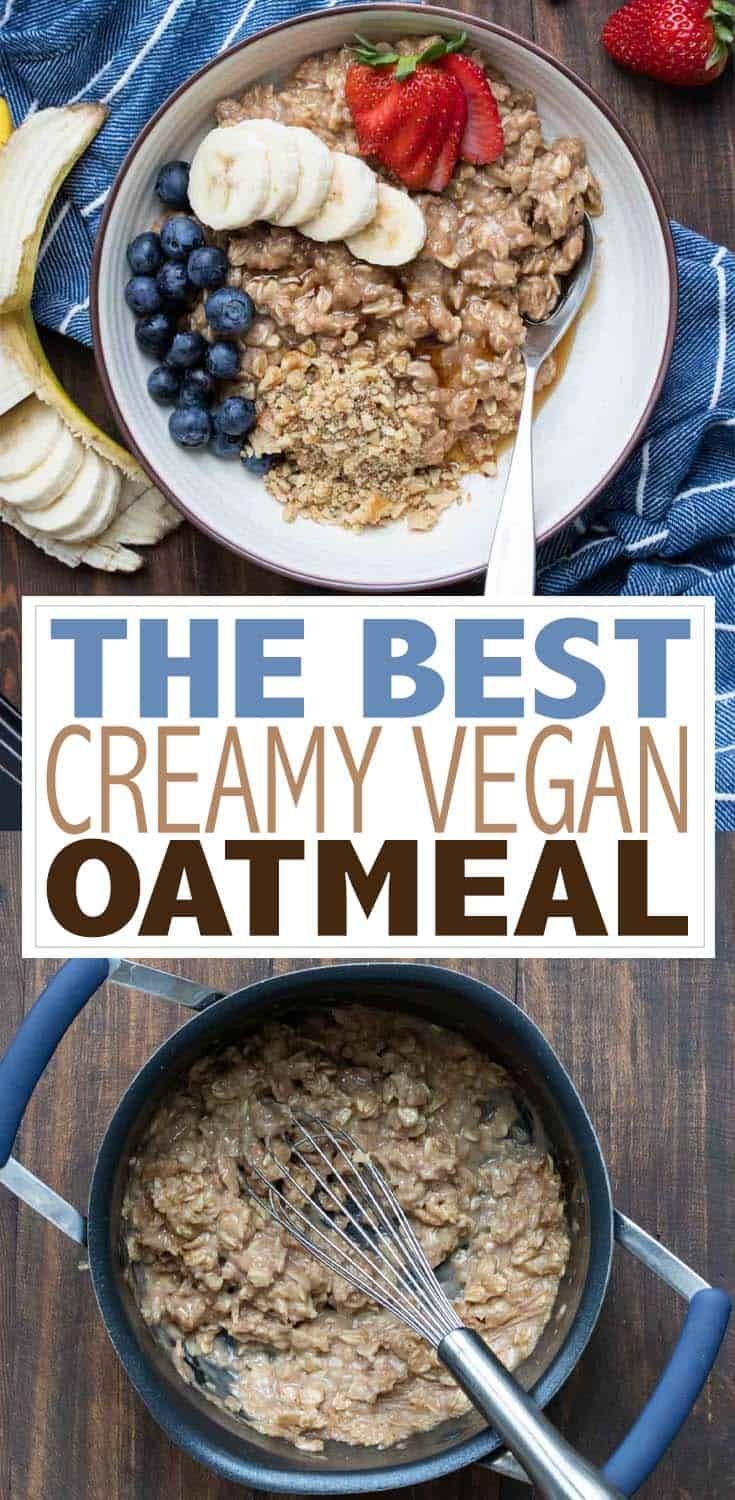 The Best Creamy Vegan Oatmeal Recipe Food Recipes Vegan Oatmeal Vegan Breakfast Recipes