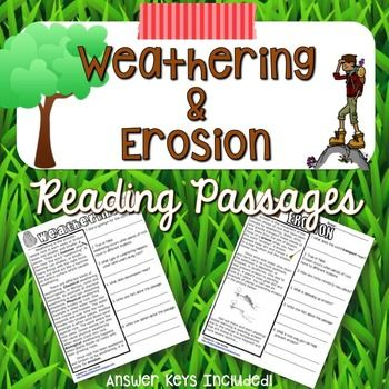 These are two different reading passages. One is about weathering and one is about erosion. Questions are open ended and students have to use the text to answer each question. Answer keys are provided.Check out my Weathering and Erosion Pack if you need more activities:Weathering and Erosion Pack*****************************************************************************Follow Me so you can grab my flash freebies! (Click the star near The Techie Teacher icon)You can also follow me…