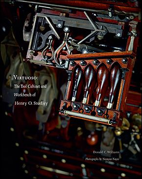 Virtuoso: The Tool Cabinet and Workbench of Henry O. Studley - Woodworking