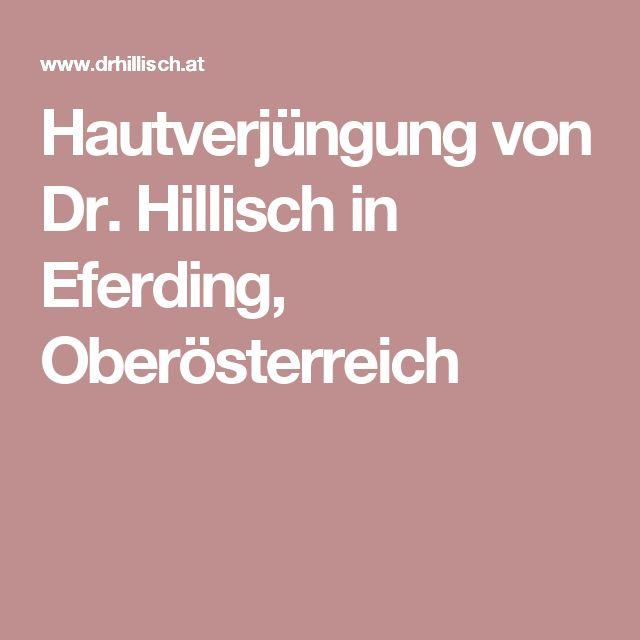 Hautverjüngung von Dr. Hillisch in Eferding, Oberösterreich