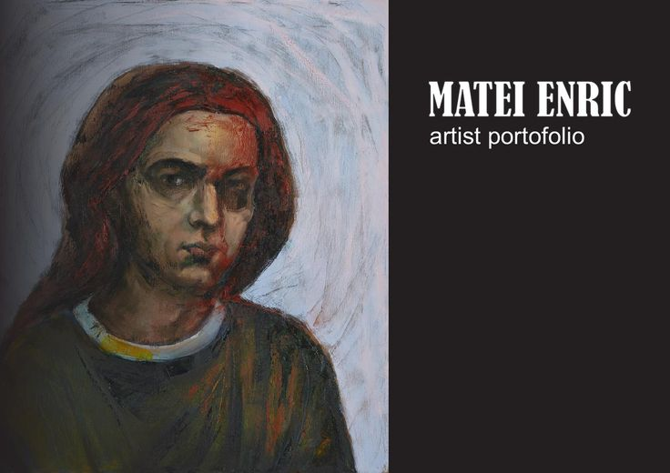 Matei Enric - portofoliu  Matei Enric - artist portfolio