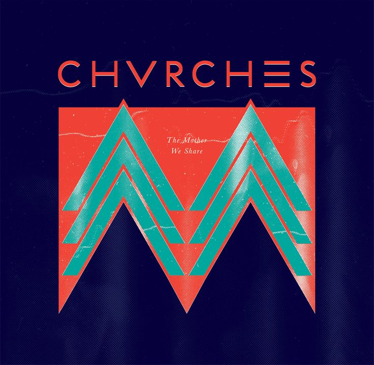 Chvrches - The Mother We Share.