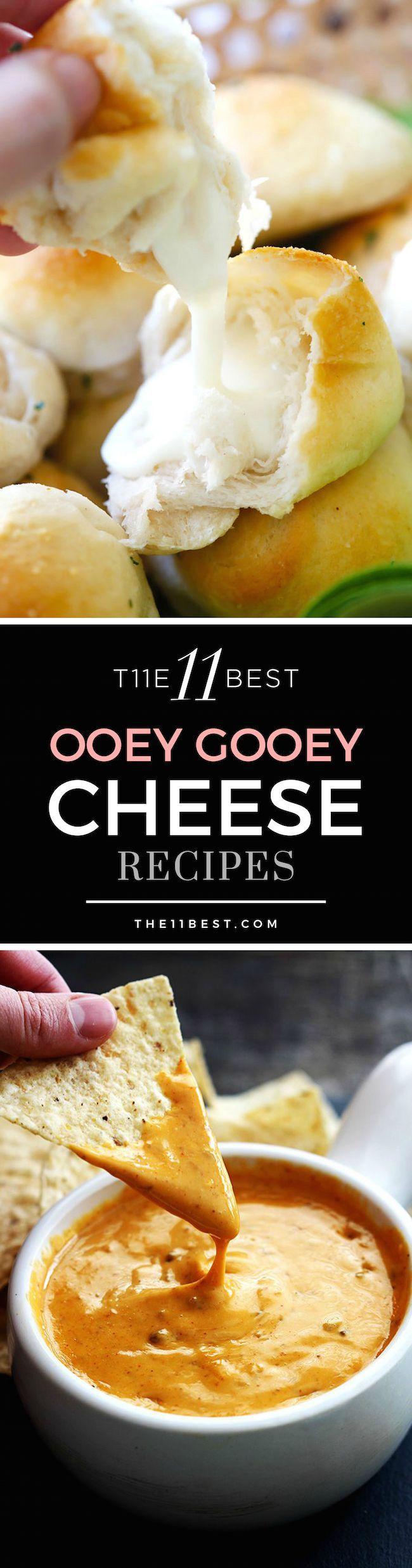 The 11 Best Ooey Gooey Cheese Recipes
