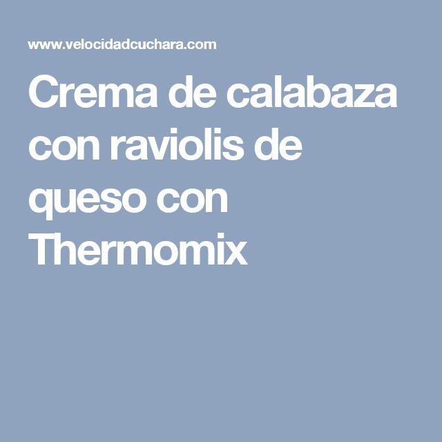 Crema de calabaza con raviolis de queso con Thermomix