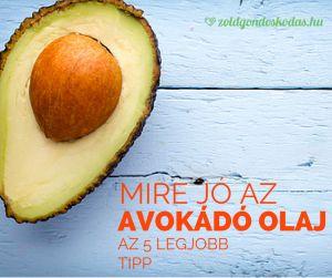 5 tipp avokádó olaj használatára a feszes bőrért és fényes hajért