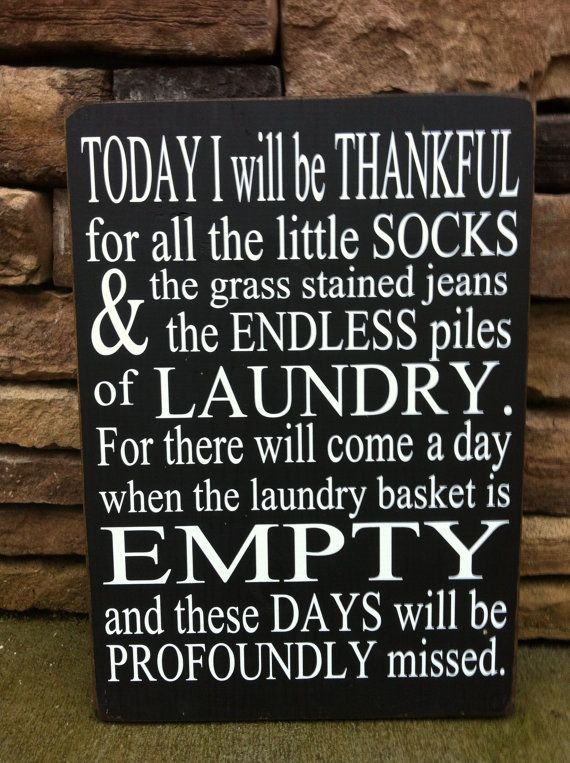 Today I Will Be Thankful Sign by SimplyBSignsnSuch on Etsy. I want to make this and hang up in my laundry!
