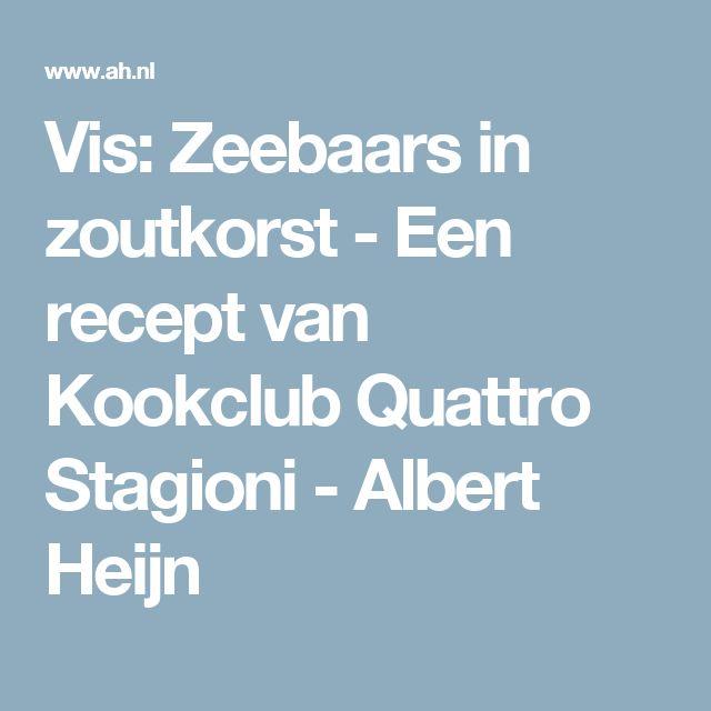 Vis: Zeebaars in zoutkorst - Een recept van Kookclub Quattro Stagioni - Albert Heijn