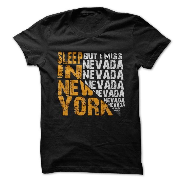 Sleep in New York But i miss Nevada T-Shirts, Hoodies. ADD TO CART ==► https://www.sunfrog.com/States/Sleep-in-New-York-But-i-miss-Nevada-2.html?id=41382