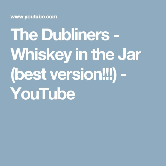 The Dubliners - Whiskey in the Jar (best version!!!) - YouTube