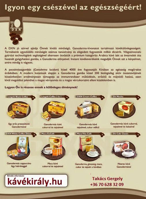 DXN Ganoderma kávé: A világon egyedülálló minőség.  Lingzhi Black Coffee Lingzhi Coffee 3 in 1 DXN Cream Coffee Zhi Mocha Maca Vita Café Maca EuCafé Zhi Cafe Classic DXN White Coffee Zhino  ...és még sok-sok egészséges gyógygombás termék! http://kavekiraly.hu/termekek