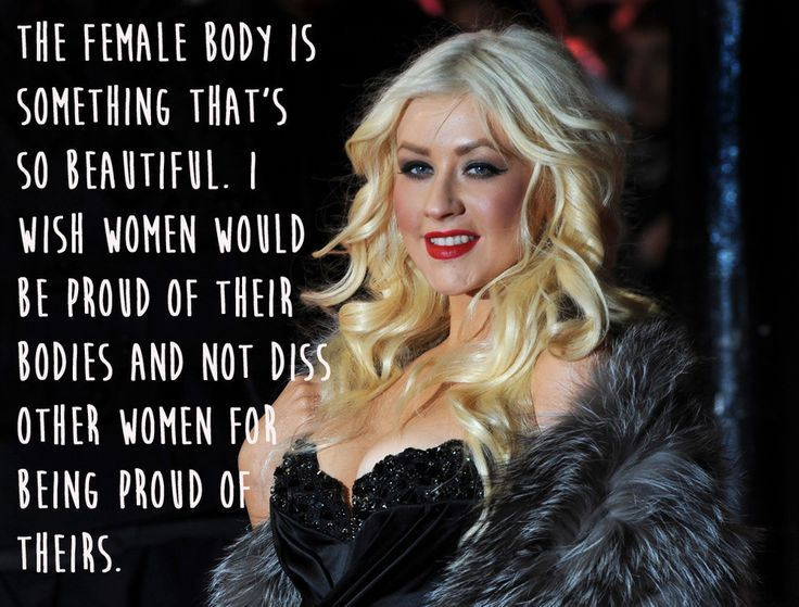 Christina Aguilera. | 29 Celebrities Saying Sensible Things About Body Image