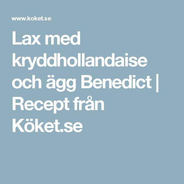Lax med kryddhollandaise och ägg Benedict | Recept från Köket.se