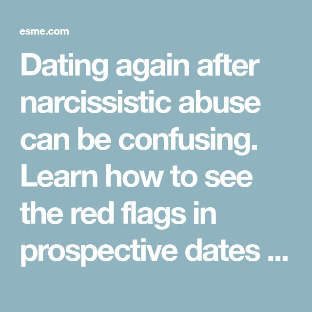 Dating again after narcissistic abuse can be confusing. Learn how to see the red flags in prospective dates and move forward cautiously.