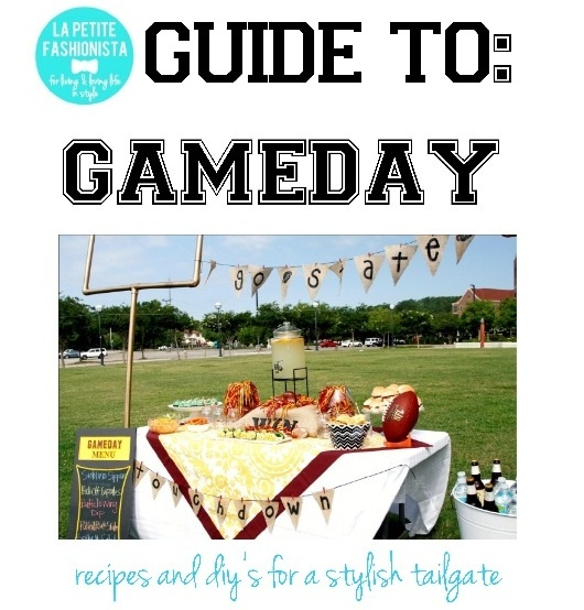 la petite fashionista: official guide to gameday- from recipes to decor to style!