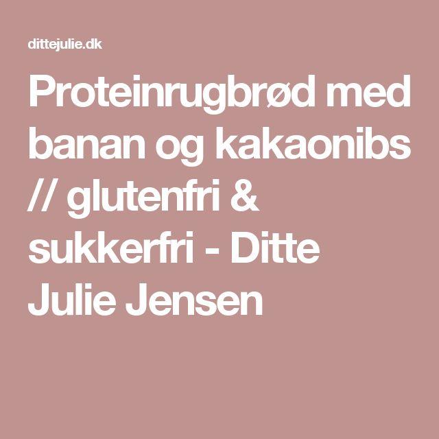 Proteinrugbrød med banan og kakaonibs // glutenfri & sukkerfri - Ditte Julie Jensen