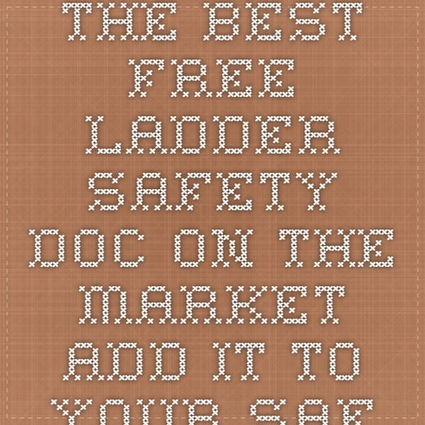 The best free ladder safety doc. on the market add it to your safety book. http://www.featherliteladders.com/safetyguide_eng.pdf Well done Featherlite.