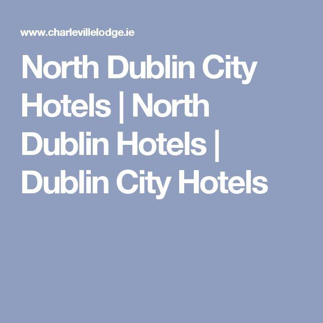 North Dublin City Hotels | North Dublin Hotels | Dublin City Hotels