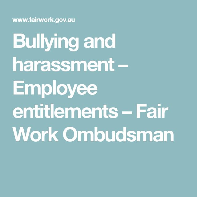 Bullying and harassment – Employee entitlements – Fair Work Ombudsman