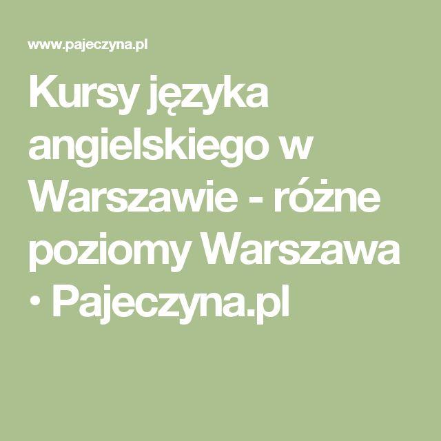 Kursy języka angielskiego w Warszawie - różne poziomy Warszawa • Pajeczyna.pl