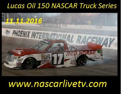 Live Lucas Oil 150 NASCAR Truck Series Online