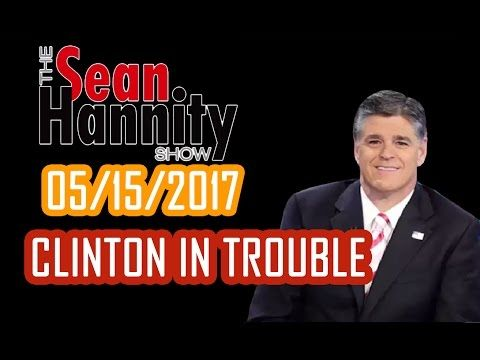Hannity 5/15/17 - Sean Hannity Podcast May 15,2017 | Sean interview Sara Carter - YouTube