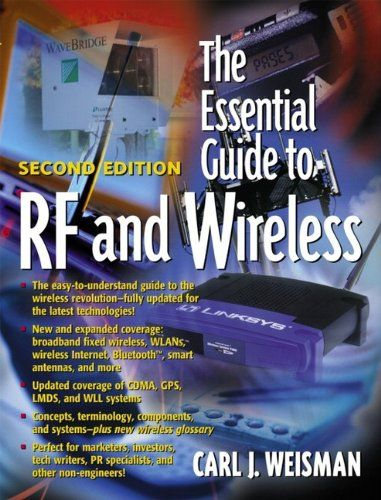"""The Essential Guide to RF and Wireless (Essential Guide Series):   DIV sercontent  P style=""""MARGIN: 0px""""The only easy-to-understand guide to the wireless revolution!/P  UL  LIThe easy-to-understand guide to the wireless revolution–fully updated for the latest technologies!   LINew and expanded coverage: broadband fixed wireless, WLANs, wireless Internet, Bluetooth, smart antennas, and more   LIUpdated coverage of CDMA, GPS, LMDS, and WLL systems   LIConcepts, terminology, components, a..."""