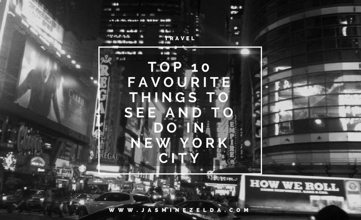 Top 10 Favourites Things To See And To Do In New York City