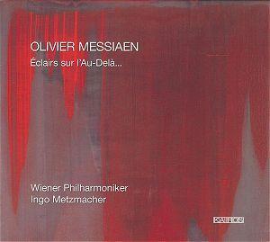 Olivier Messiaen - Wiener Philharmoniker - Ingo Metzmacher – Éclairs Sur L'Au-Delà...