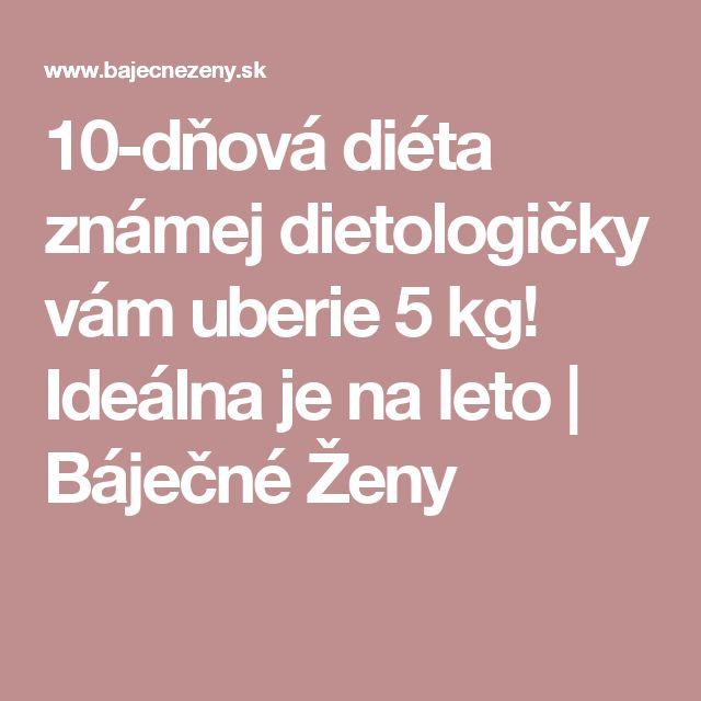 10-dňová diéta známej dietologičky vám uberie 5 kg! Ideálna je na leto | Báječné Ženy