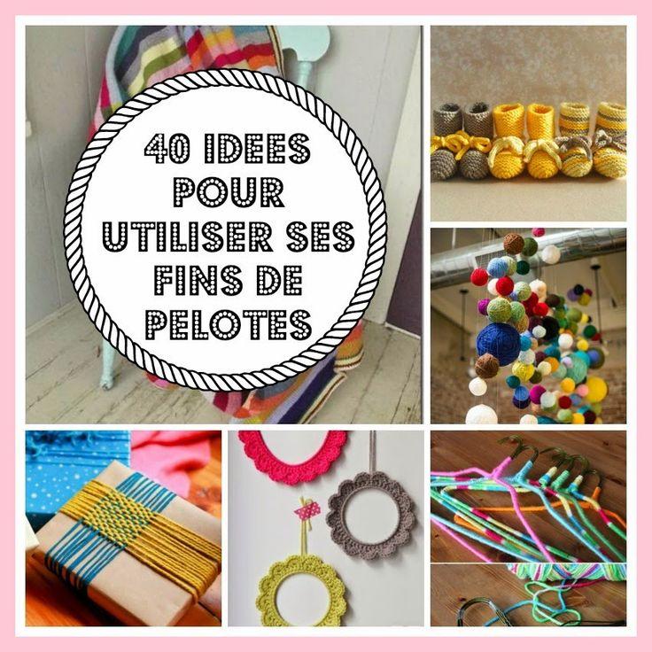 Si, comme moi, vous ne savez pas toujours quoi faire de vos fins de pelotes, voici 40 idées qui devraient vous inspirer !