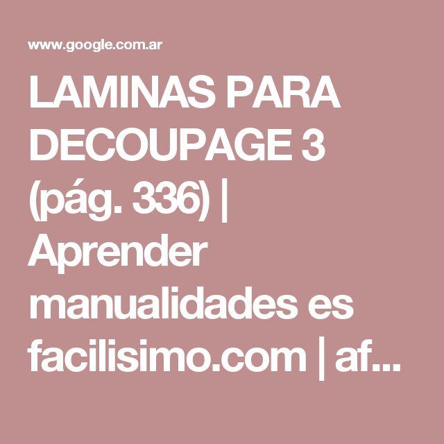 LAMINAS PARA DECOUPAGE 3 (pág. 336) | Aprender manualidades es facilisimo.com | africanas | Pinterest | Decoupage y Manualidades