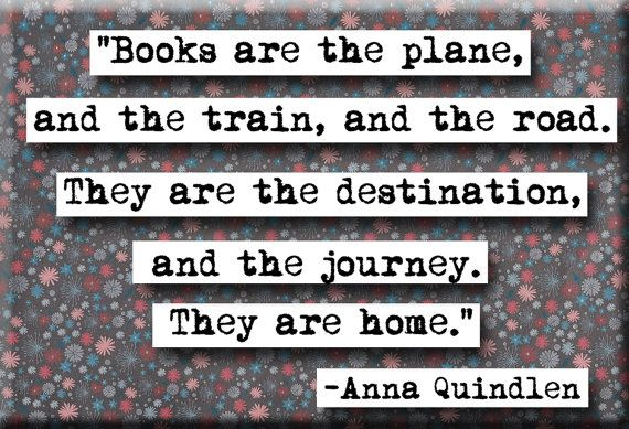 Exactly how I feel...I am a happy girl while reading....: Worth Reading, The Journey, The Roads, Books Worth, American Author, Books Quotes, Anna Quindlen, Travel Books, Books Lovers