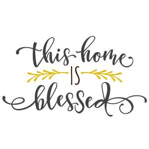 Silhouette Design Store - View Design #152416: this home is blessed phrase