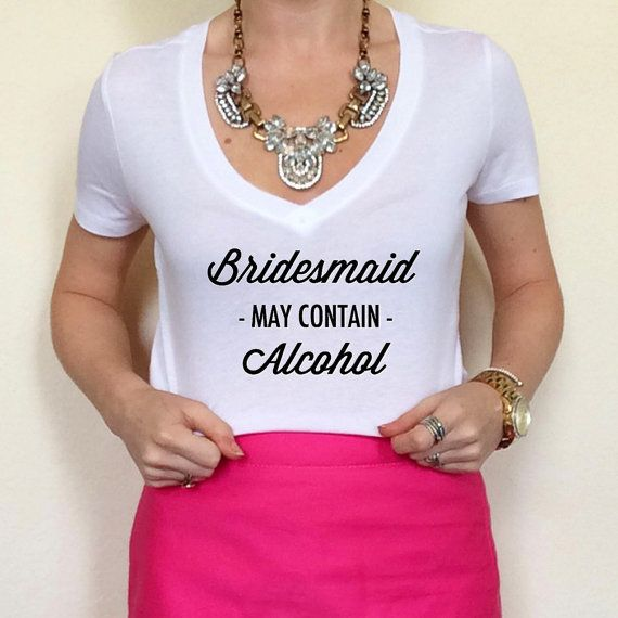 Bridesmaid May Contain Alcohol Bachelorette Wedding Party Pop Fizz Clink Champagne Graphic Tee Print T Shirt