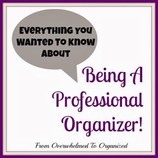 From Overwhelmed to Organized: Everything You Wanted to Know About Being a Professional Organizer