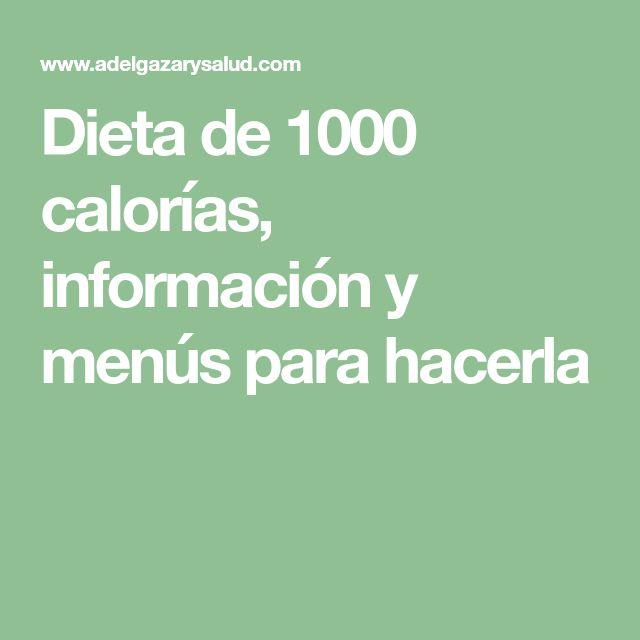 Dieta de 1000 calorías, información y menús para hacerla