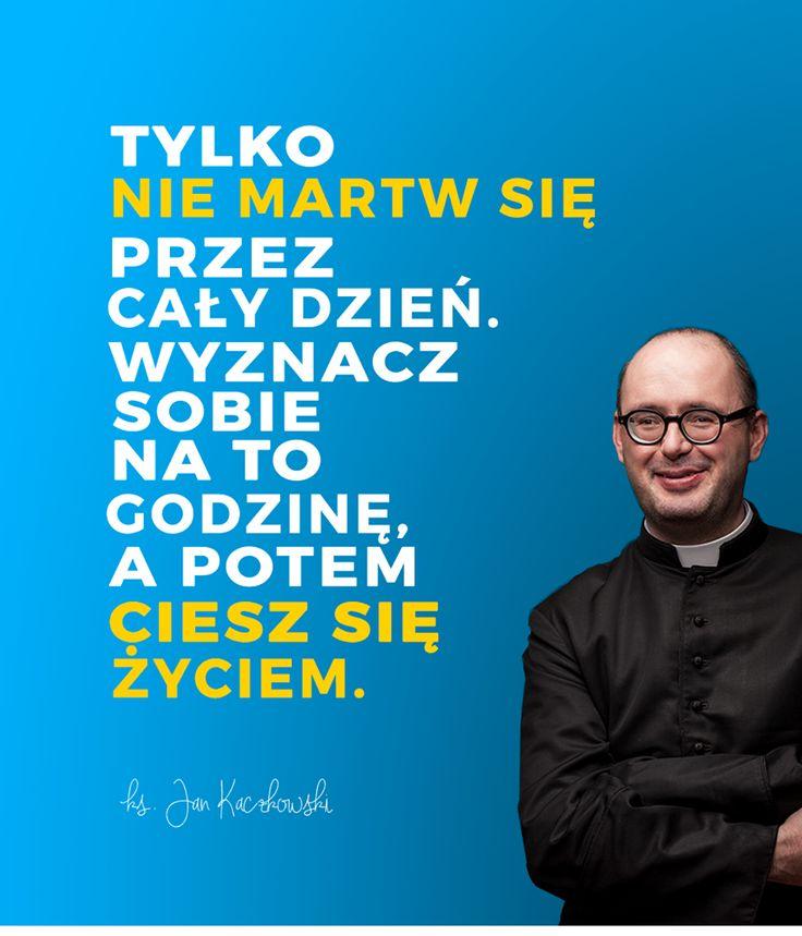 6 życiowych rad księdza Jana Kaczkowskiego / Życie i wiara