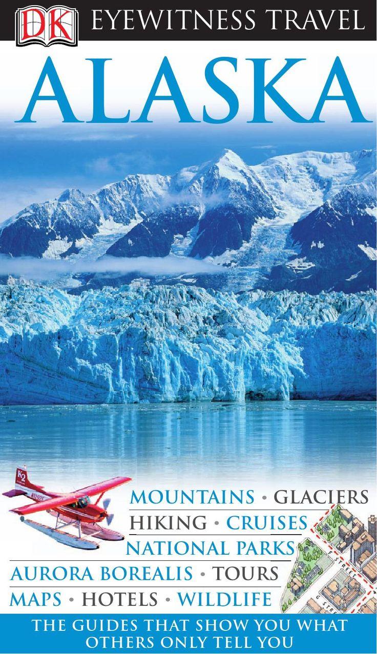 ISSUU - Dk eyewitness travel guide alaska by Eduardo Mar