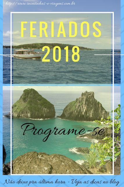 Feriados para viajar em 2018 | ... Receitinhas e Viagens ... (scheduled via http://www.tailwindapp.com?utm_source=pinterest&utm_medium=twpin)