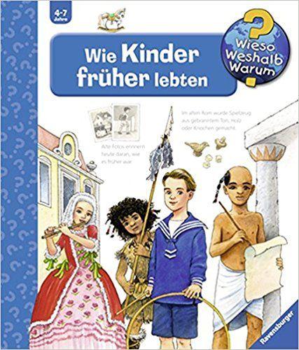 Wie Kinder früher lebten Wieso? Weshalb? Warum?, Band 60: Amazon.de: Susanne Gernhäuser, Guido Wandrey: Bücher