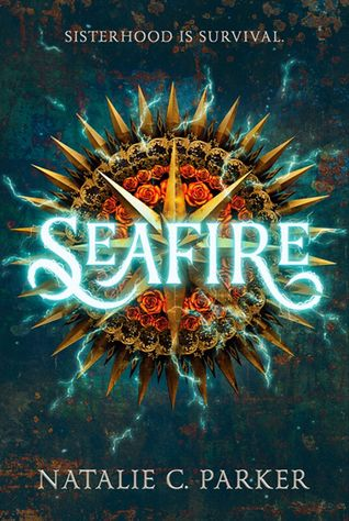 Cover Reveal: Seafire by Natalie C. Parker - On sale August 28, 2018! #CoverReveal