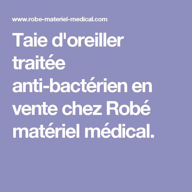Taie d'oreiller traitée anti-bactérien en vente chez Robé matériel médical.